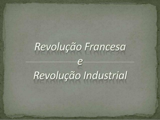 Foi um movimento social e político ocorrido na França no final do século XVIII que teve por objetivo principal derrubar o ...