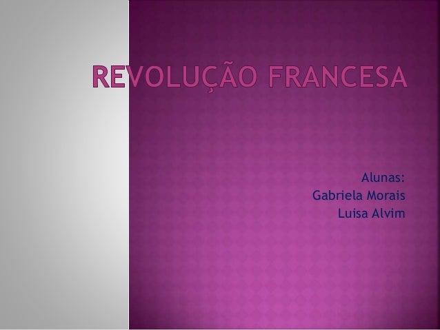 Alunas: Gabriela Morais Luisa Alvim