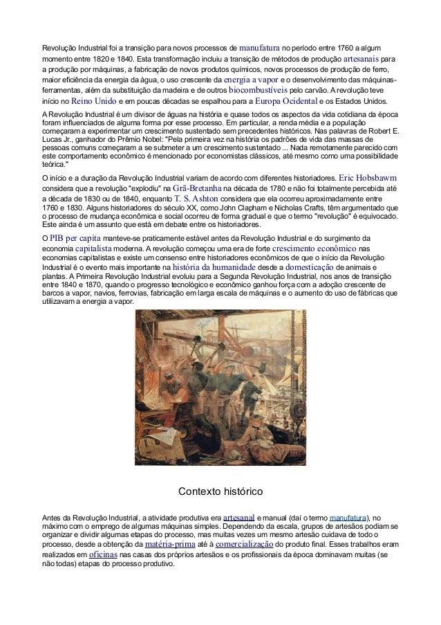 Revolução Industrial foi a transição para novos processos de manufatura no período entre 1760 a algum momento entre 1820 e...
