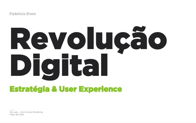 Na Laje _ Ana Couto Branding Maio de 2015 Fabricio Dore Revolução Digital Estratégia & User Experience