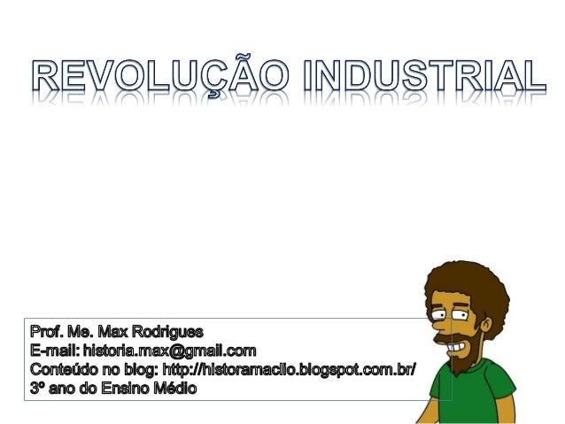 Podemos definir a Revolução Industrial como o conjuntoPodemos definir a Revolução Industrial como o conjuntode transformaç...