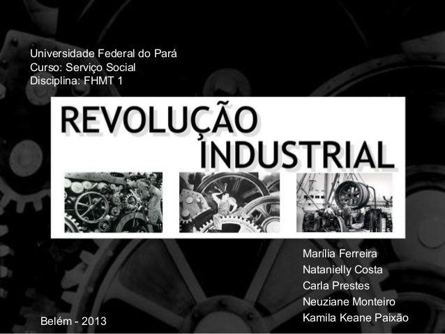 Universidade Federal do ParáCurso: Serviço SocialDisciplina: FHMT 1                               Marília Ferreira        ...