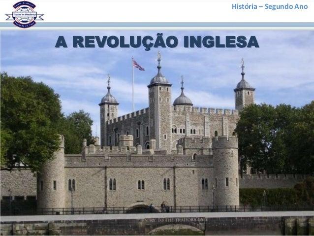 História – Segundo AnoA REVOLUÇÃO INGLESA