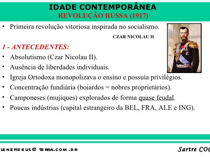 IDADE CONTEMPORÂNEA                        REVOLUÇÃO RUSSA (1917)• Primeira revolução vitoriosa inspirada no socialismo.  ...