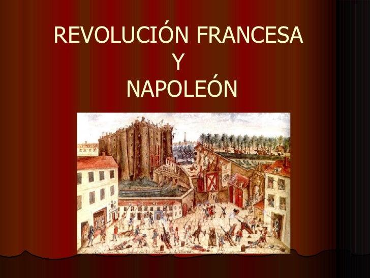 REVOLUCIÓN FRANCESA  Y  NAPOLEÓN