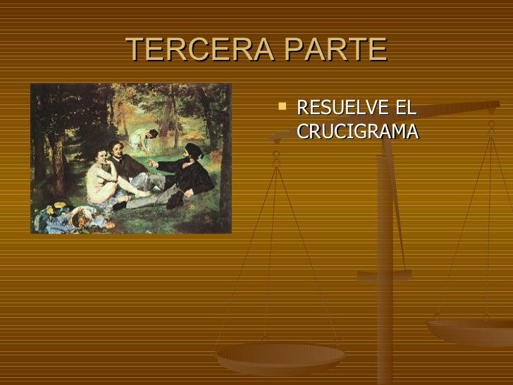 TERCERA PARTE <ul><li>RESUELVE EL CRUCIGRAMA </li></ul>