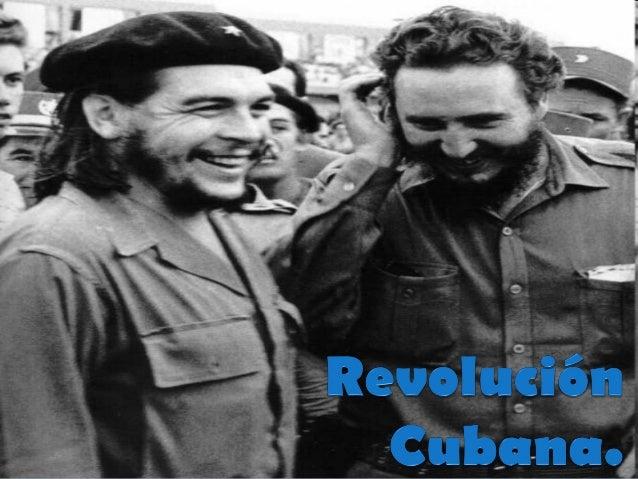Causas que Originan el movimiento: • Llegada al poder del ejercito rebelde. • Gobierno autoritario de Fulgencio Baptista. ...