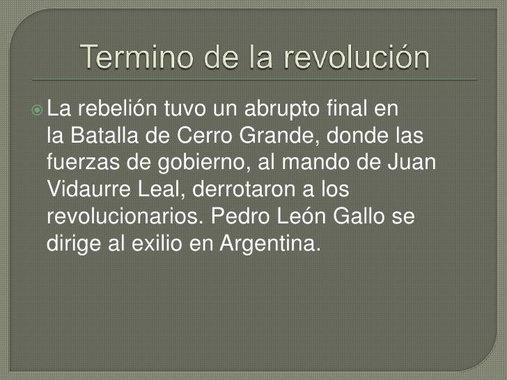 Termino de la revolución<br />La rebelión tuvo un abrupto final en laBatalla de Cerro Grande, donde las fuerzas de gobier...