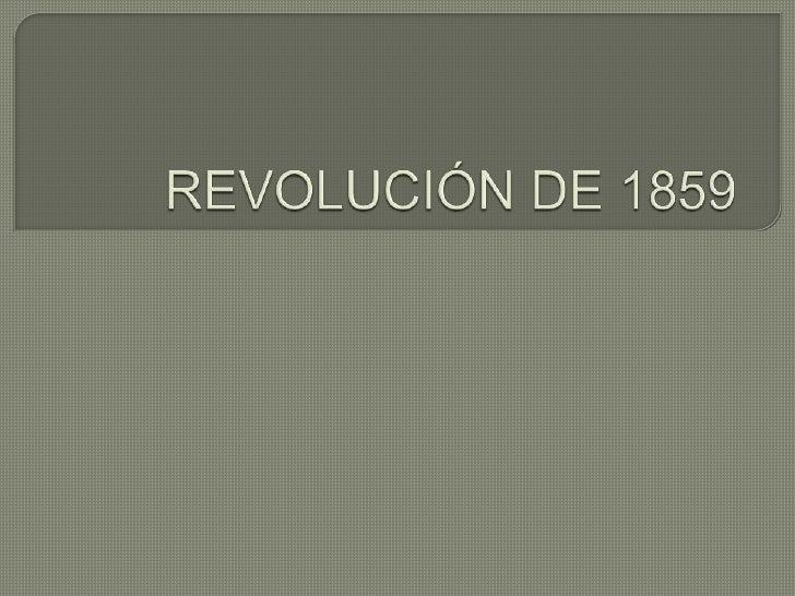 REVOLUCIÓN DE 1859<br />