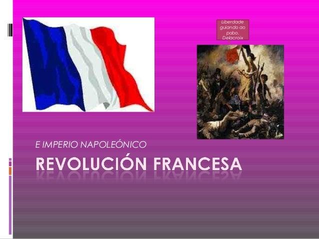E IMPERIO NAPOLEÓNICO Liberdade guiando ao pobo. Delacroix
