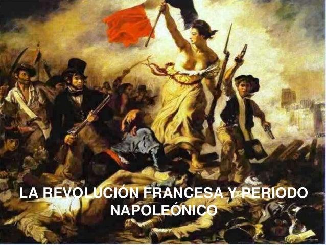 LA REVOLUCIÓN FRANCESA Y PERIODO NAPOLEÓNICO