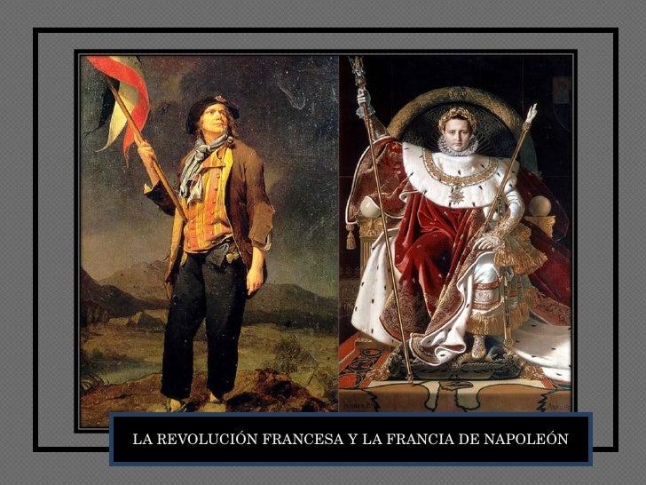 LA REVOLUCIÓN FRANCESA Y LA FRANCIA DE NAPOLEÓN
