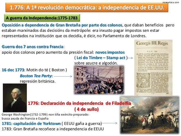 viaxeaitaca.com  A guerra da Independencia:1775-1783Oposición a dependencia de Gran Bretaña por parte dos colonos, que dab...