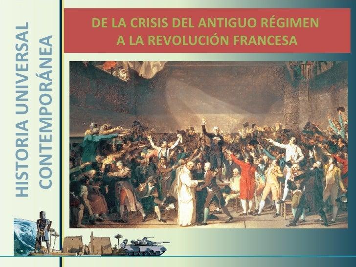 HISTORIA UNIVERSAL CONTEMPORÁNEA DE LA CRISIS DEL ANTIGUO RÉGIMEN  A LA REVOLUCIÓN FRANCESA