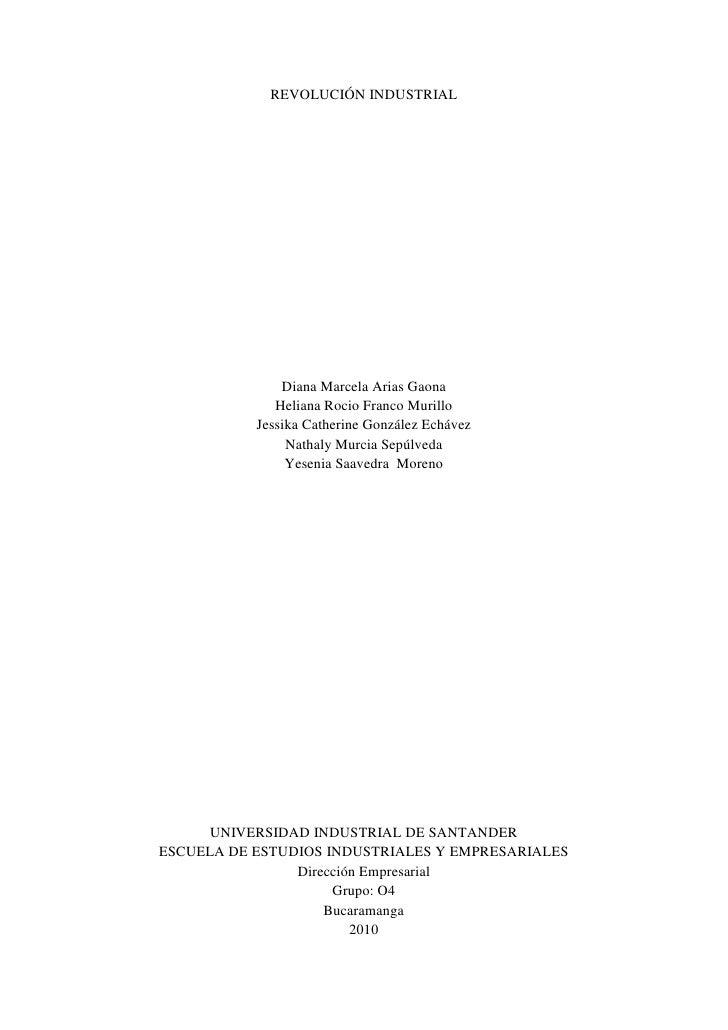 REVOLUCIÓN INDUSTRIAL<br />Diana Marcela Arias Gaona<br />Heliana Rocio Franco Murillo<br />Jessika Catherine González Ech...