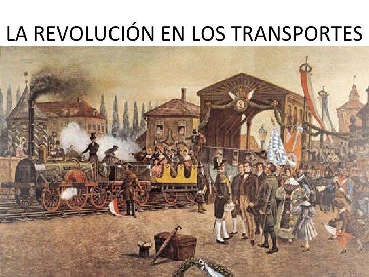 LA REVOLUCIÓN EN LOS TRANSPORTES