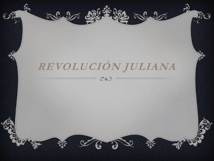 REVOLUCIÓN JULIANA