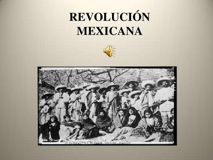 REVOLUCIÓN MEXICANA<br />