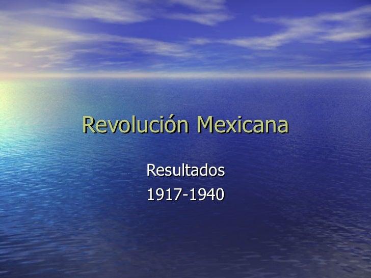 Revolución mexicana resultados