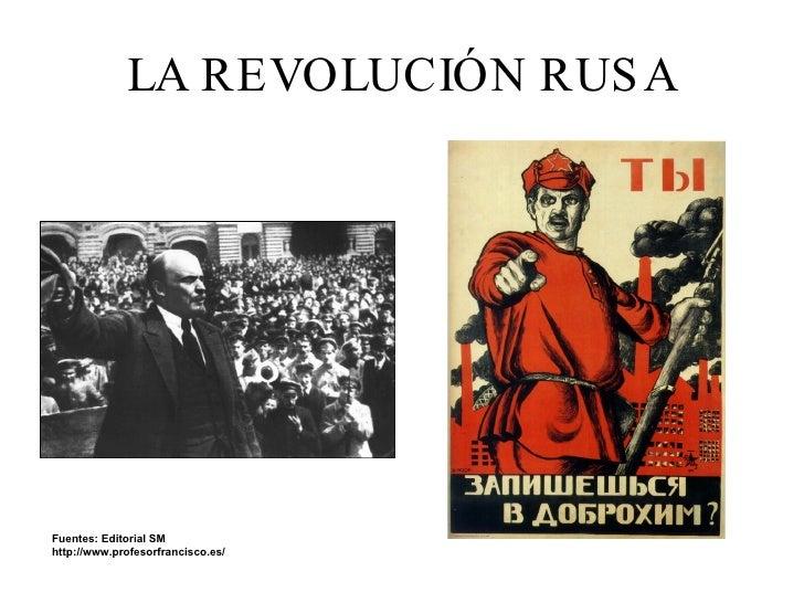 LA REVOLUCIÓN RUSA Fuentes: Editorial SM  http://www.profesorfrancisco.es/
