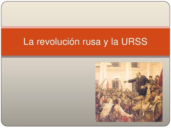 La revolución rusa y la URSS<br />