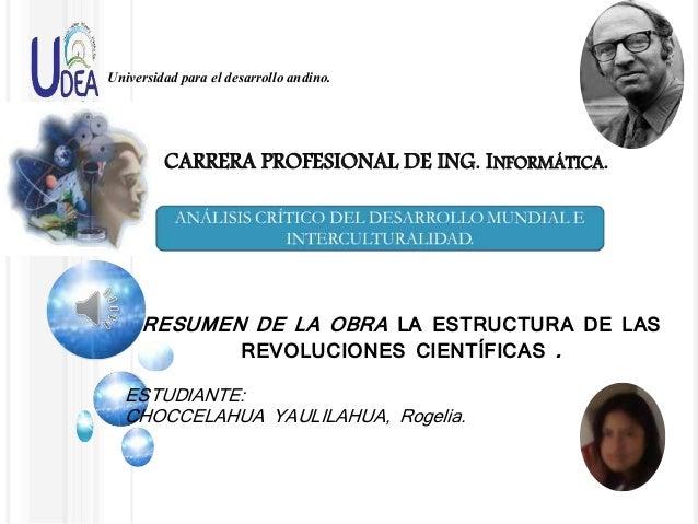 Universidad para el desarrollo andino. CARRERA PROFESIONAL DE ING. INFORMÁTICA. RESUMEN DE LA OBRA LA ESTRUCTURA DE LAS RE...