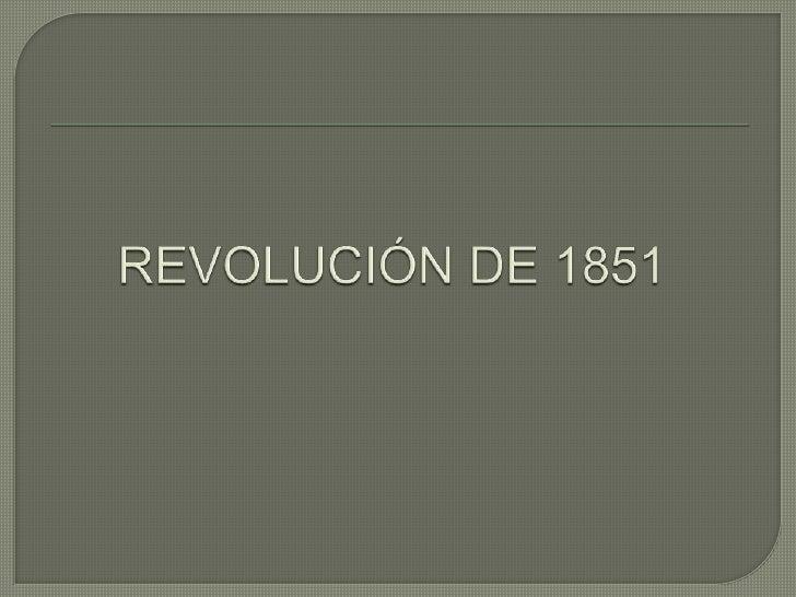 REVOLUCIÓN DE 1851<br />