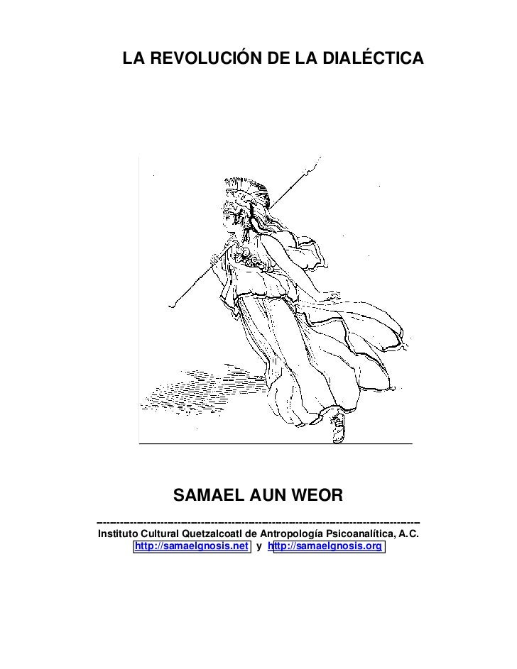 LA REVOLUCIÓN DE LA DIALÉCTICA                      SAMAEL AUN WEOR-------------------------------------------------------...