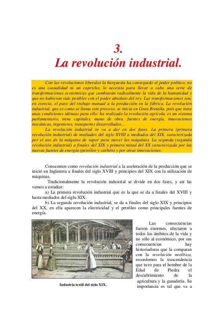 3.            La revolución industrial.       Con las revoluciones liberales la burguesía ha conseguido el poder político,...