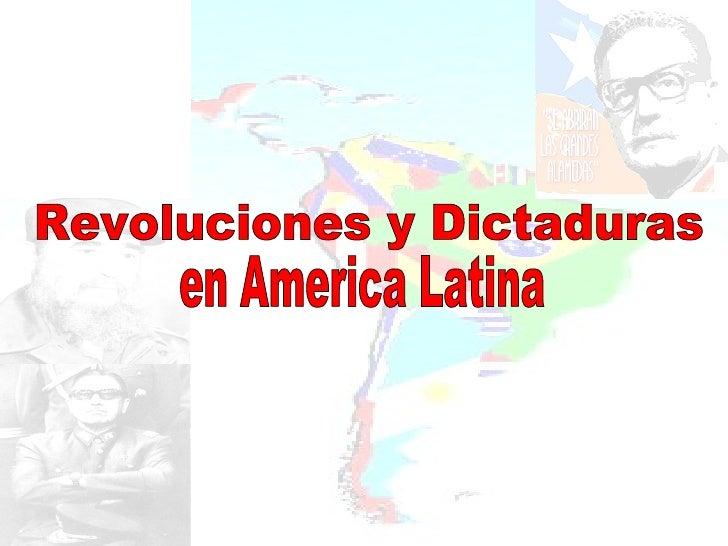 Revoluciones y Dictaduras  en America Latina