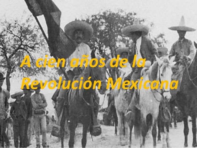 A cien años de la Revolución Mexicana