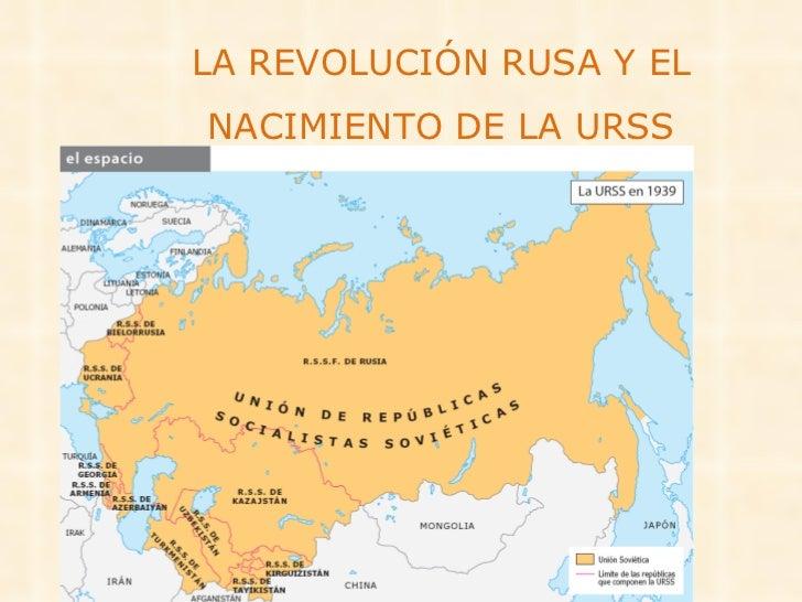 LA REVOLUCIÓN RUSA Y EL NACIMIENTO DE LA URSS