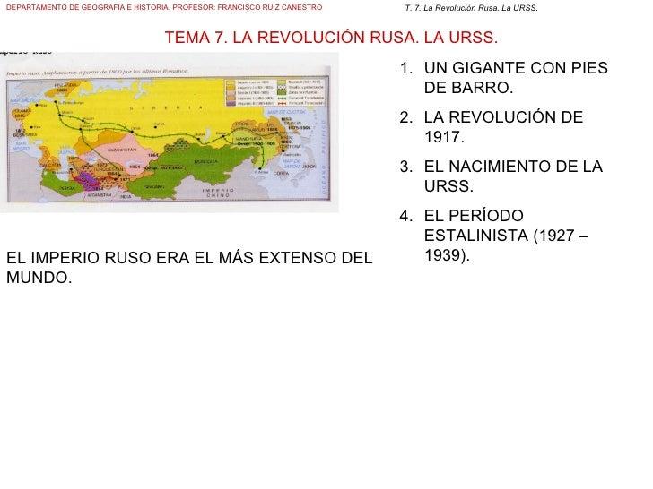 DEPARTAMENTO DE GEOGRAFÍA E HISTORIA. PROFESOR: FRANCISCO RUIZ CAÑESTRO   T. 7. La Revolución Rusa. La URSS.              ...