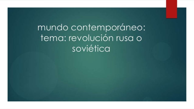 mundo contemporáneo: tema: revolución rusa o soviética