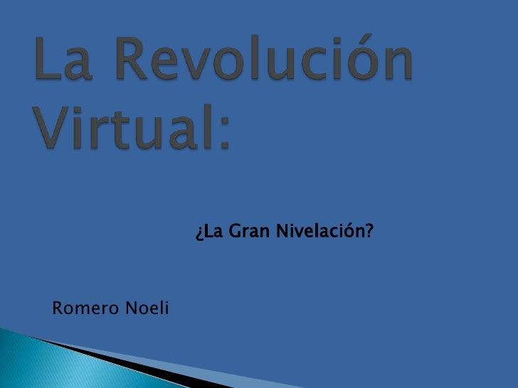 ¿La Gran Nivelación?Romero Noeli