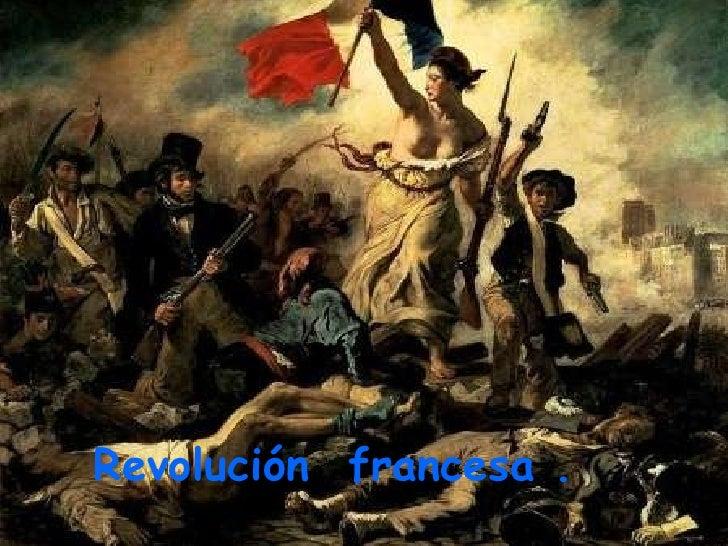 Revolución  francesa .