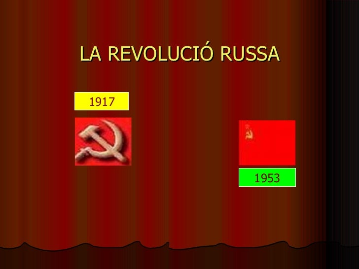 LA REVOLUCIÓ RUSSA 1917 1953
