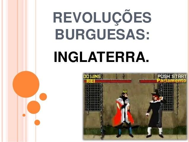 REVOLUÇÕES BURGUESAS: INGLATERRA.