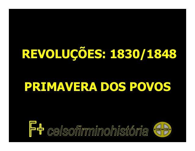 REVOLUÇÕES: 1830/1848PRIMAVERA DOS POVOS