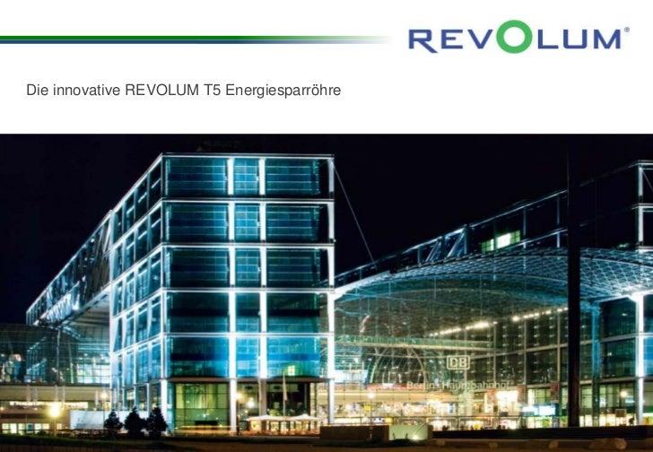 Die innovative REVOLUM T5 EnergiesparröhreSeite 1