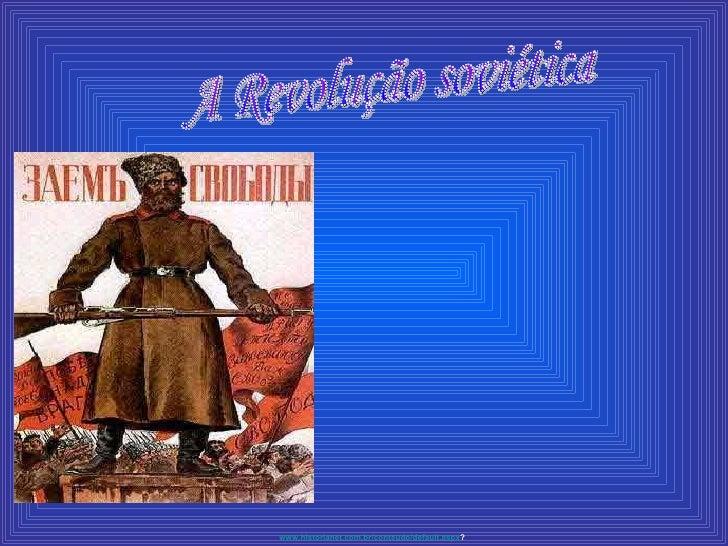 A Revolução soviética www.historianet.com.br/conteudo/default.aspx ? ...
