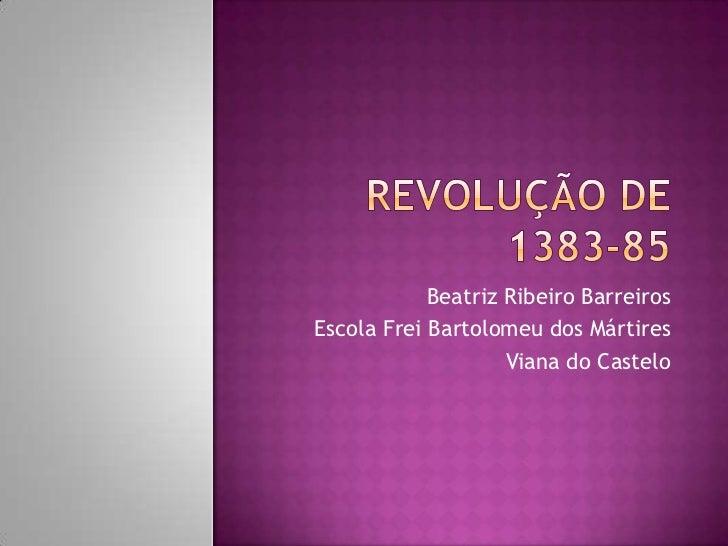 Beatriz Ribeiro BarreirosEscola Frei Bartolomeu dos Mártires                    Viana do Castelo