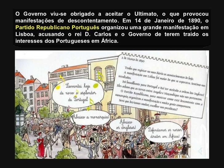 O Governo viu-se obrigado a aceitar o Ultimato, o que provocou manifestações de descontentamento.  Em 14 de Janeiro de 189...
