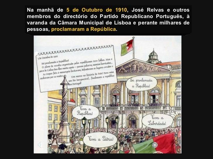 Na manhã de  5 de Outubro de 1910 , José Relvas e outros membros do directório do Partido Republicano Português, à varanda...