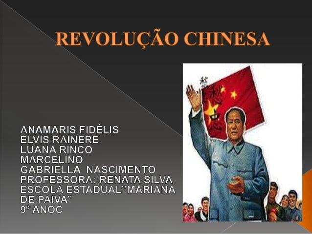  Introdução   Causa: China antes da revolução   Revolução Nacionalista   Revolução Comunista   Longa Marcha (1934-193...
