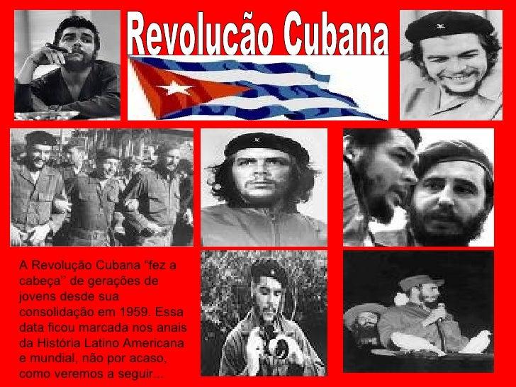 """A Revolução Cubana """"fez acabeça'' de gerações dejovens desde suaconsolidação em 1959. Essadata ficou marcada nos anaisda H..."""