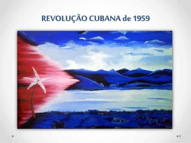 REVOLUÇÃO CUBANA de 1959 1