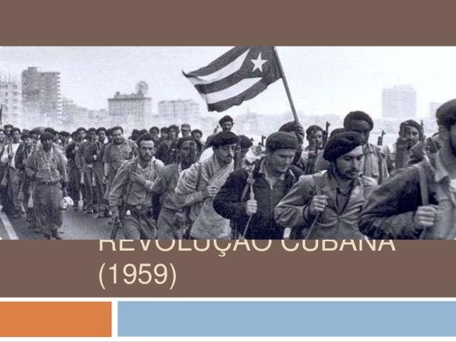 REVOLUÇÃO CUBANA (1959)