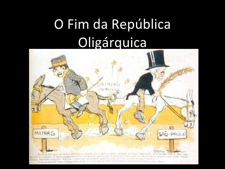 O Fim da República Oligárquica Tenentismo Revolução de 1930