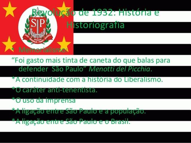 """Revolução de 1932: História e Historiografia • Memorialismo: """"Foi gasto mais tinta de caneta do que balas para defender Sã..."""